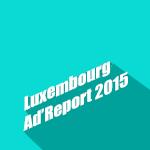 10 choses à retenir du Luxembourg Ad'Report 2015