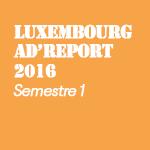 8 choses à retenir du Luxembourg Ad'report 2016 (1er semestre)