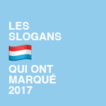 4 slogans luxembourgeois qui ont marqué 2017