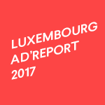 Luxembourg Ad'Report 2017: stabilité des investissements publicitaires avec 155,5 millions d'euros