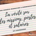 [Enquête] La vérité sur les missions, postes et salaires du Marketing et de la Communication au Luxembourg