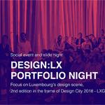 [Design:LX Portfolio Night] Candidatures ouvertes à tous les designers du Luxembourg et de la Grande Région jusqu'au 17 août 2018