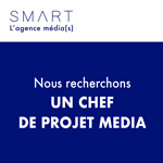 Smart l'agence média(s) recrute un chef de projet média (m/f)