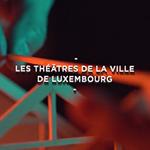 Les Théâtres de la Ville de Luxembourg présentent la Saison 2019/2020 avec Skill Lab